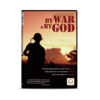 By War & By God - DVD